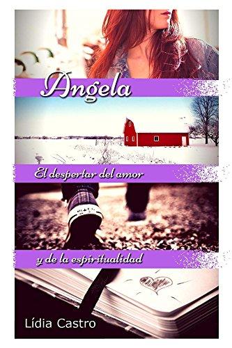 Reseña de Angela: El despertar del amor y de la espiritualidad