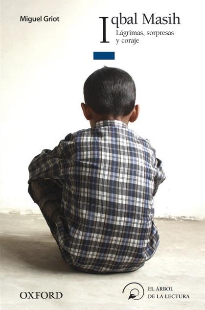 Reseña de Iqbal Masih. Lágrimas, sorpresas y coraje de Miguel Griot