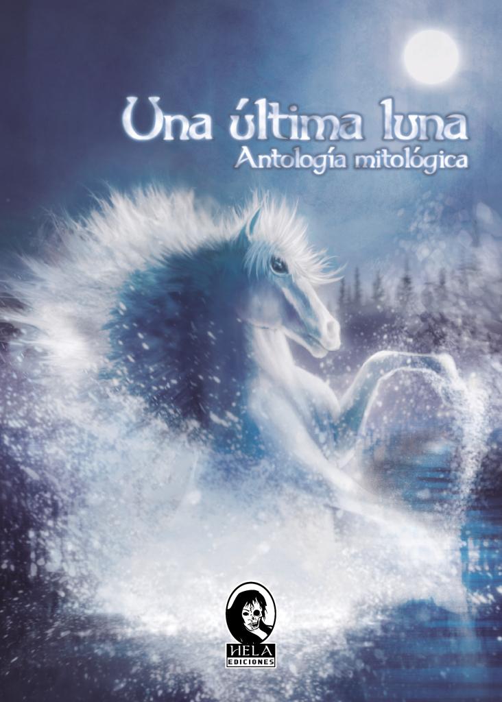 Reseña de Una última luna. Antología mitológica por VV. AA.