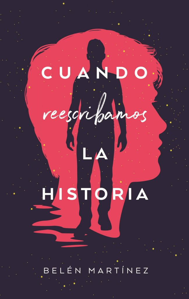 Reseña de Cuando reescribamos la historia de Belén Martínez