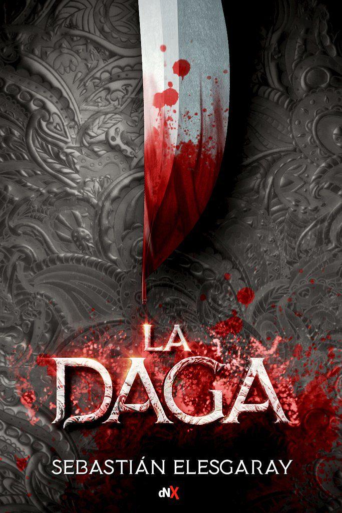 Reseña de La Daga de Sebastián Elesgaray