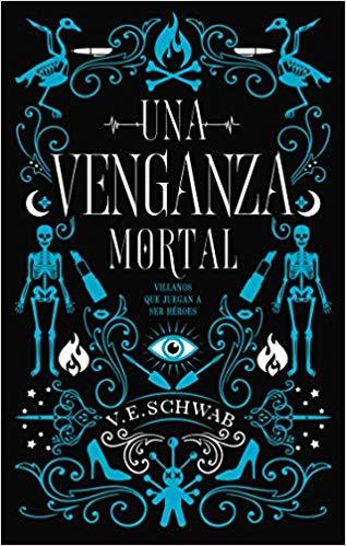 Reseña de Una venganza mortal de V. E. Schwab