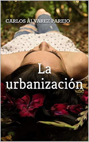 Reseña de La urbanización de Carlos Álvarez Parejo