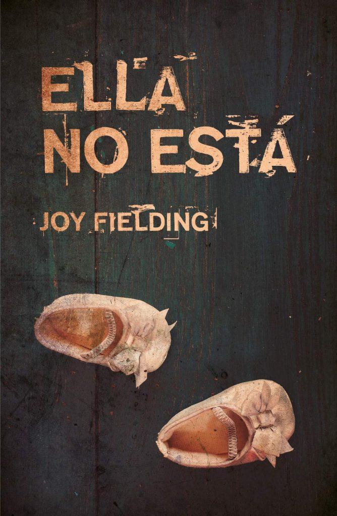Reseña de Ella no está de Joy Fielding
