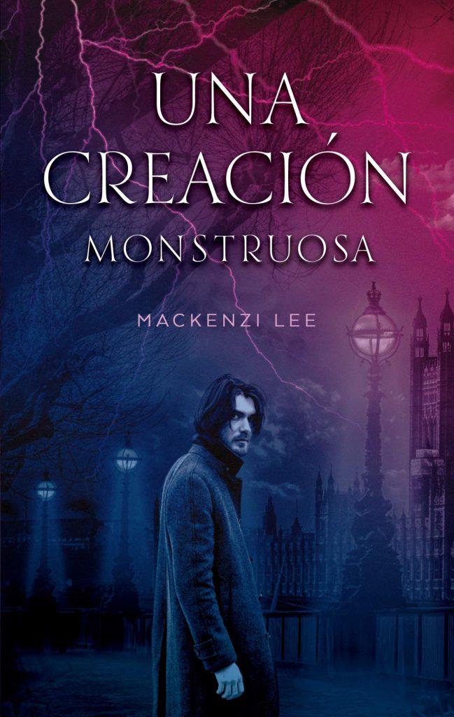 Reseña de Una creación monstruosa de Mackenzi Lee