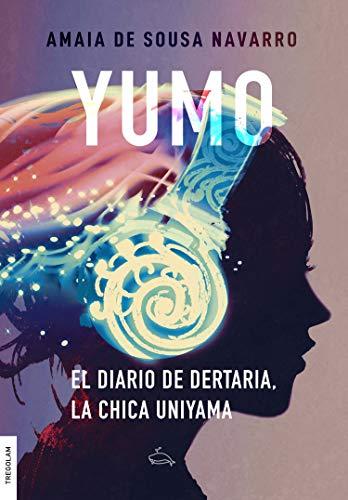 Reseña de Yumo: El diario de Dertaria, la chica uniyama de Amaia De Sousa Navarro