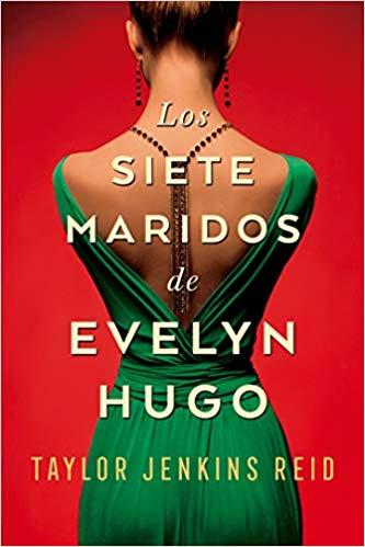 Reseña de Los siete maridos de Evelyn Hugo de Taylor Jenkins Reid