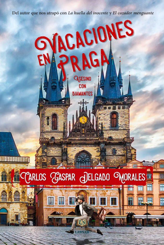 Reseña de Vacaciones en Praga. Asesino con diamantes de Carlos Gaspar Delgado Morales