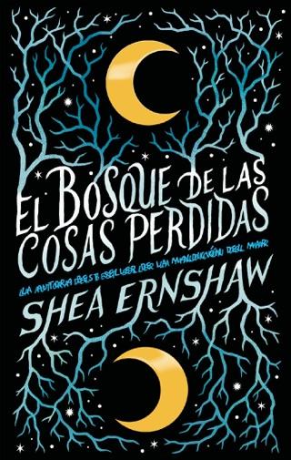 Reseña de El bosque de las cosas perdidas de Shea Ernshaw