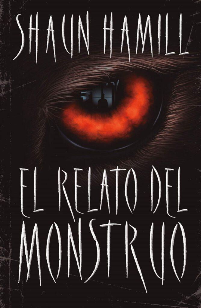 Reseña de El relato del monstruo de Shaun Hamill