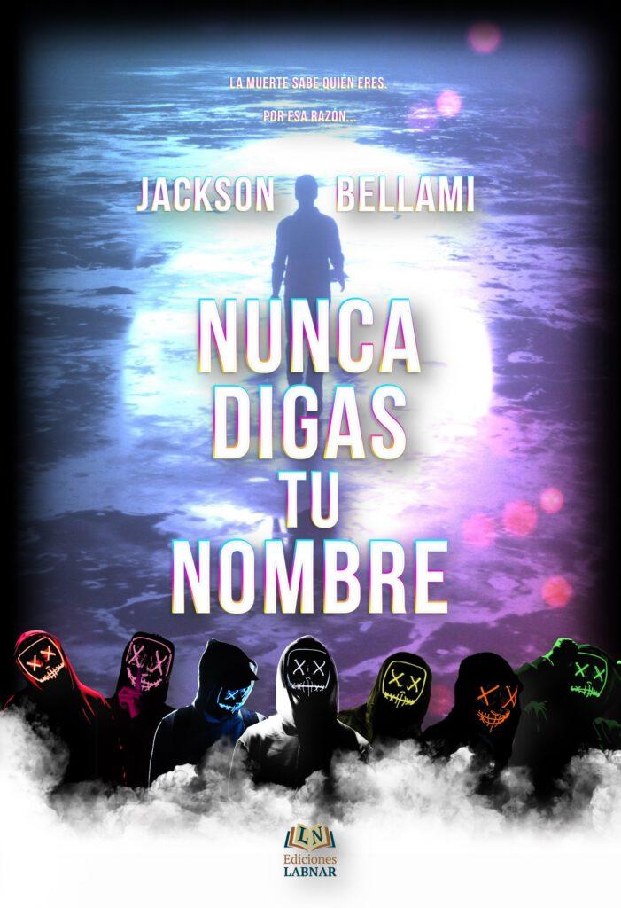Reseña de Nunca digas tu nombre de Jackson Bellami