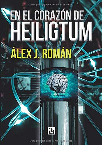 Reseña de En el corazón de Heiligtum de Alex J. Román