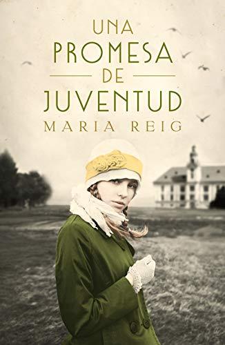 Reseña de Una promesa de juventud de Maria Reig