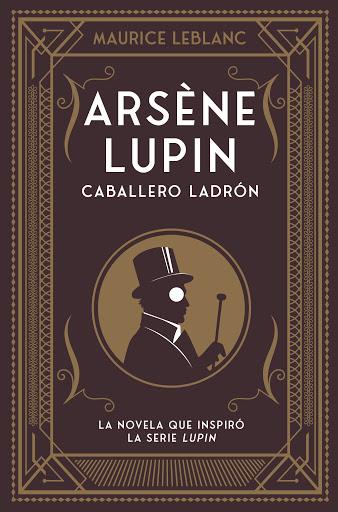 Reseña de Arsène Lupin, caballero ladrón de Maurice Leblanc