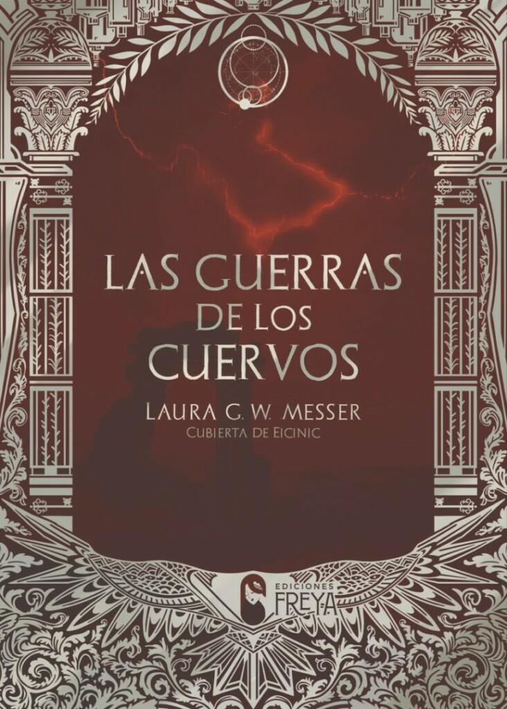 Reseña de Las guerras de los cuervos de Laura G.W. Messer