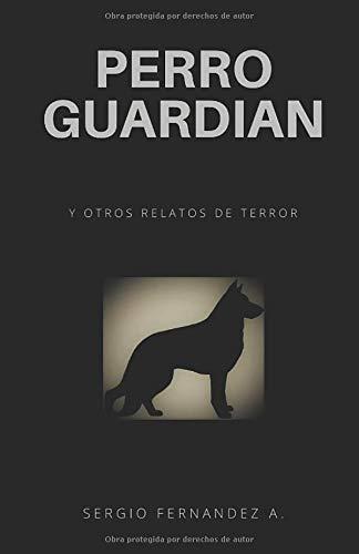 [Reseña + Sorteo] Perro Guardián: Y Otros Relatos de Sergio Fernández A.