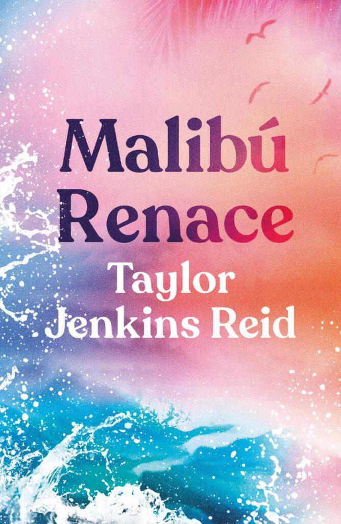 Reseña de Malibú Renace de Taylor Jenkins Reid