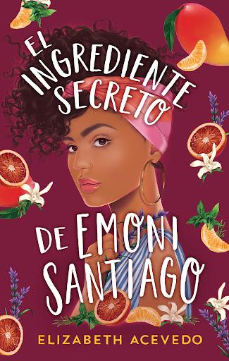 Reseña de El ingrediente secreto de Emoni Santiago, de Elizabeth Acevedo