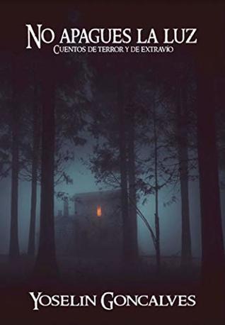 Reseña de No apagues la luz: Cuentos de terror y de extravío, de Yoselin Goncalves
